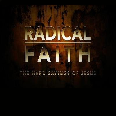 Sermon Series: Radical Faith